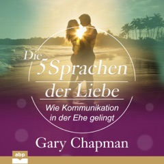 Die fünf Sprachen der Liebe: Wie Kommunikation in der Ehe gelingt