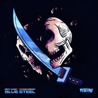 Dirty Audio & Tucker Kreway – Blue Steel – Single [iTunes Plus AAC M4A]