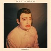 Duff Thompson - Feel What You Want