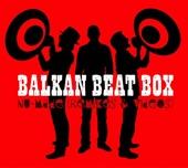 Balkan Beat Box - Hermetico (Dub Gabriel/Kush Arora Remix)
