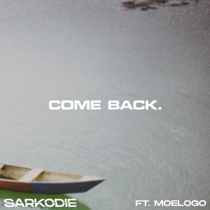 Sarkodie - Come Back feat. Moelogo
