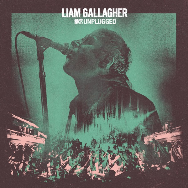 Liam Gallagher - Cast No Shadow (MTV Unplugged Live at Hull City Hall)