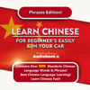 Immersion Language Audiobooks - Learn Chinese for Beginners Easily & in Your Car! Phrases Edition!: Contains over 500 Mandarin Chinese Language Words & Phrases! Best Chinese Language Learning! Learn Fast! (Unabridged)  artwork