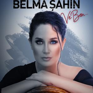 Belma Şahin - Ve Ben