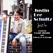 Just In (feat. Gerald Albright & Pieces of a Dream) - Justin Lee Schultz