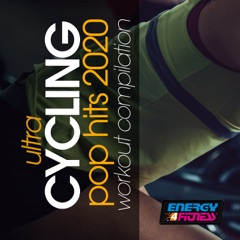 Ultra Cycling Pop Hits 2020 Workout Compilation (15 Tracks Non-Stop Mixed Compilation for Fitness & Workout 128 Bpm)