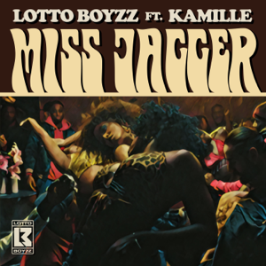 Lotto Boyzz - Miss Jagger feat. KAMILLE