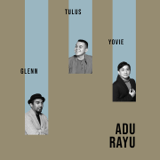 Download lagu Yovie Widianto, Tulus & Glenn Fredly - Adu Rayu