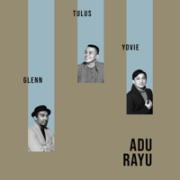 Download Mp3 YOVIE WIDIANTO, Tulus & Glenn Fredly - Adu Rayu