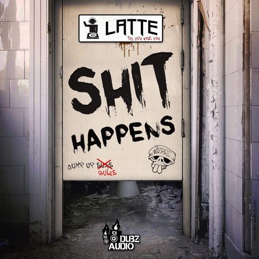 Shit Happens - Single by Latte