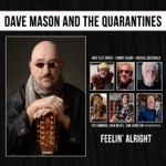 Dave Mason & THE QUARANTINES - FEELIN' ALRIGHT