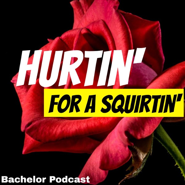 Hurtin for a Squirtin