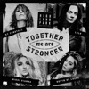 Highland Park Collective, KT Tunstall & LOLO - Together We Are Stronger (feat. Nikki Vianna & Devyn De Loera) bild
