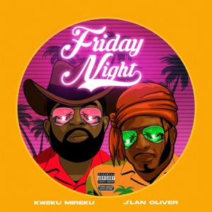 Kweku Mireku - Friday Night feat. J'lan Oliver