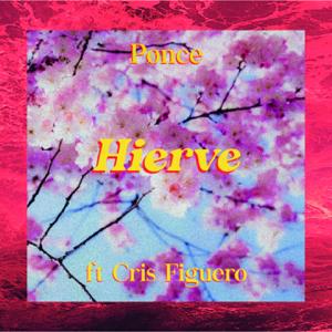 Pønce - Hierve feat. Cris Figuero