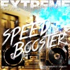 Extreme- Speed Booster