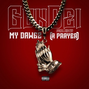 My Dawgz (A Prayer) [feat. Big Wy] - Single Mp3 Download
