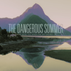 The Dangerous Summer - Where Were You When the Sky Opened Up Grafik