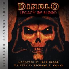 Diablo: Legacy of Blood: Blizzard Legends (Unabridged)