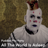 All the World Is Asleep - Puddles Pity Party