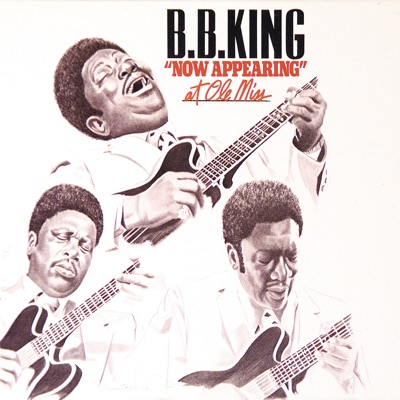 """Live """"Now Appearing"""" At Ole Miss - B.B. King"""