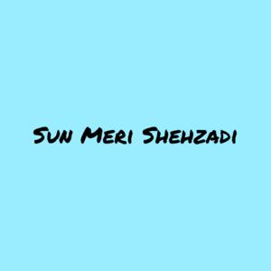 Sharzab - Sun Meri Shehzadi feat. Krishna Singh