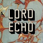 Lord Echo - Low to the Street