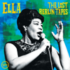 Ella: The Lost Berlin Tapes Live - Ella Fitzgerald
