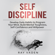 Ray Vaden - Self-Discipline: Develop Daily Habits to Program Your Mind, Build Mental Toughness, Self-Confidence and Willpower (Unabridged)