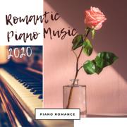 Romantic Piano Music 2020 – Relaxing Beautiful Romantic Songs - Piano Romance