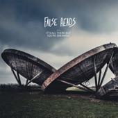 False Heads - Wrap Up