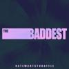 NateWantsToBattle - The Baddest (From