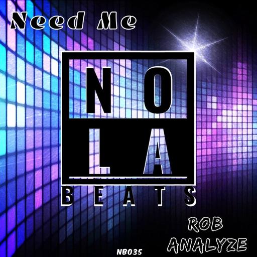 Need Me - Single by Rob Analyze