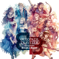 OCTOPATH TRAVELER Arrangements – Break & Boost –