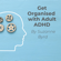 Suzanne Byrd - Get Organised with ADHD: A Toolkit for How to Get Organised with Adult ADHD at Work, in the Home, and in Your Relationships (Unabridged)