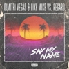Dimitri Vegas & Like Mike & Regard - Say My Name illustration