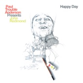 Paul Trouble Anderson - Happy Day (feat. John Redmond)