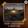 THIERRY VON DER WARTH & Jordan Jade - Same Star artwork