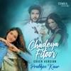 Chadeya Fitoor Cover Version Single