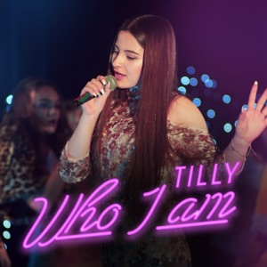 Tilly - Who I am