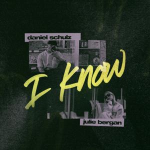 Daniel Schulz & Julie Bergan - I Know