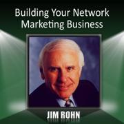 Building Your Network Marketing Business - Jim Rohn