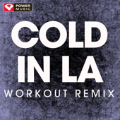 Cold In LA (Extended Workout Remix) - Power Music Workout