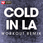 Cold In LA (Extended Workout Remix) - Power Music Workout - Power Music Workout