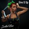 Scilla Hess - Give U Up