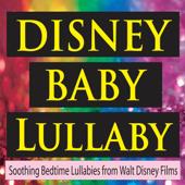 Disney Baby Lullaby (Soothing Bedtime Lullabies from Walt Disney Films)