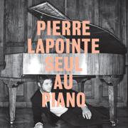 Seul au piano - Pierre Lapointe