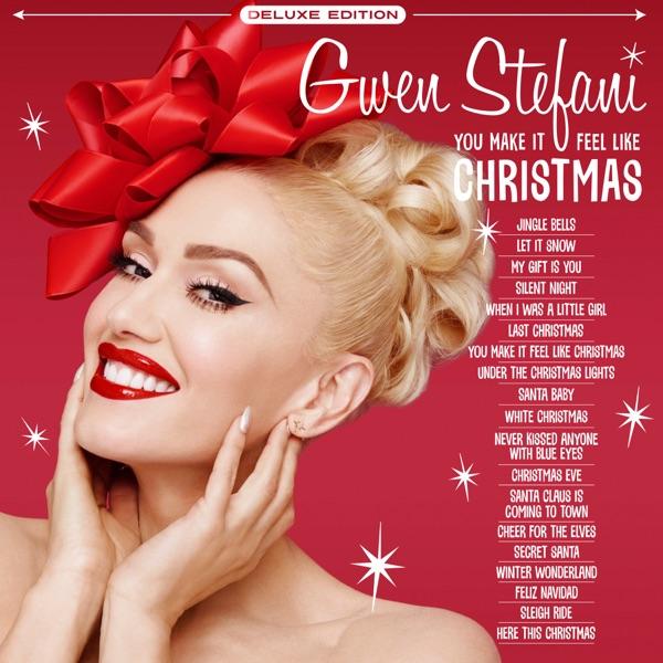 Gwen Stefani - You Make It Feel Like Christmas (Deluxe Edition - 2020)