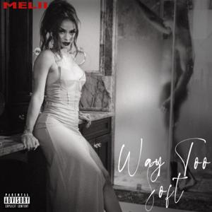 Melii - Way Too Soft