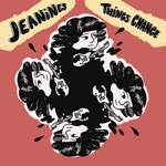 Jeanines - Things Are Gonna Change